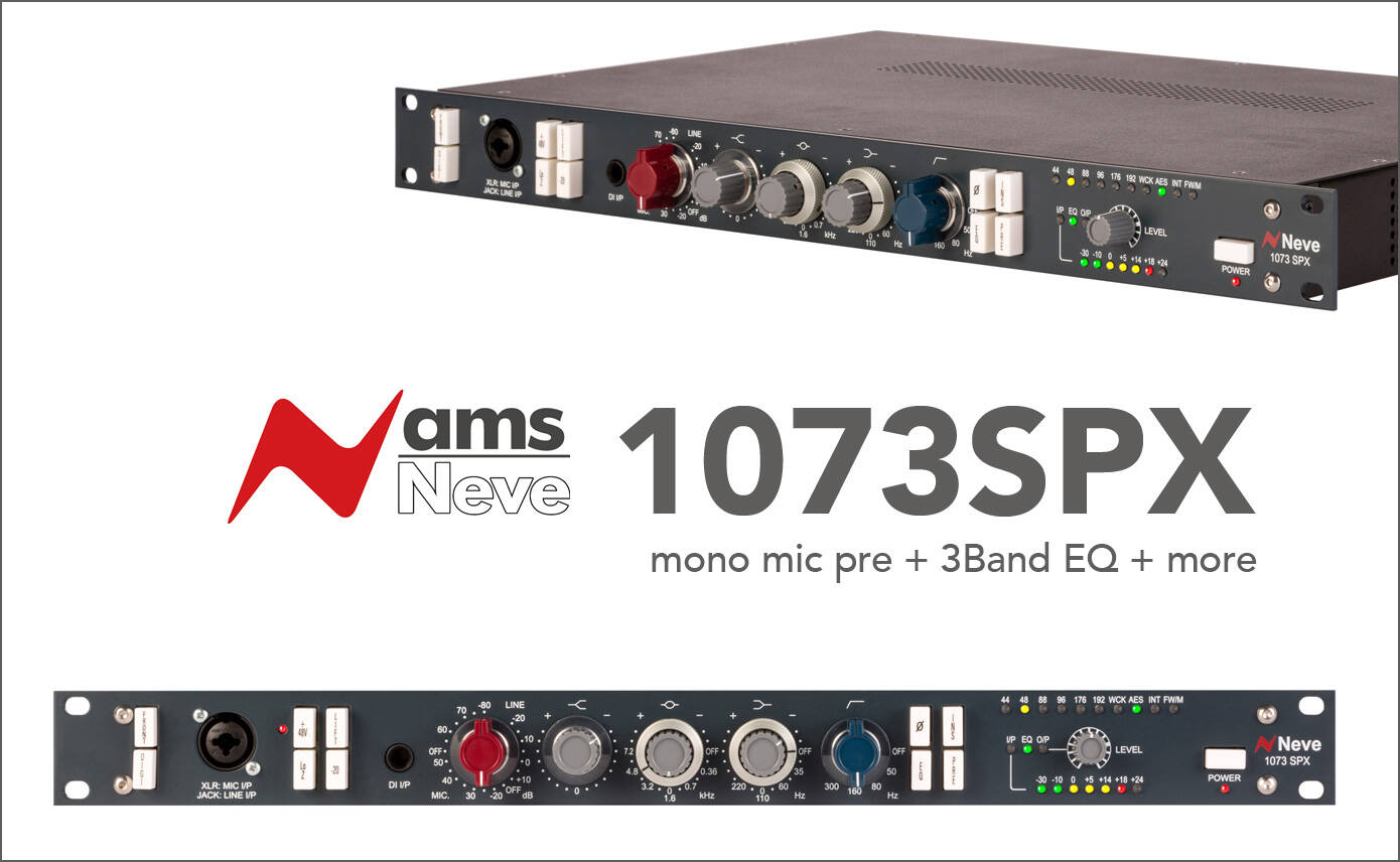 AMS NEVE 1073SPX 新発売!1073マイクプリ + 3Band EQ + more