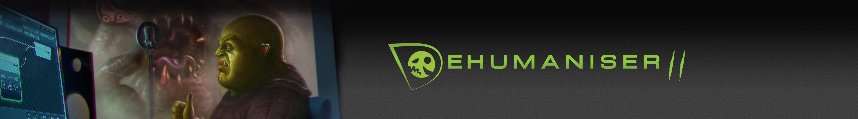 Dehumaniser-II